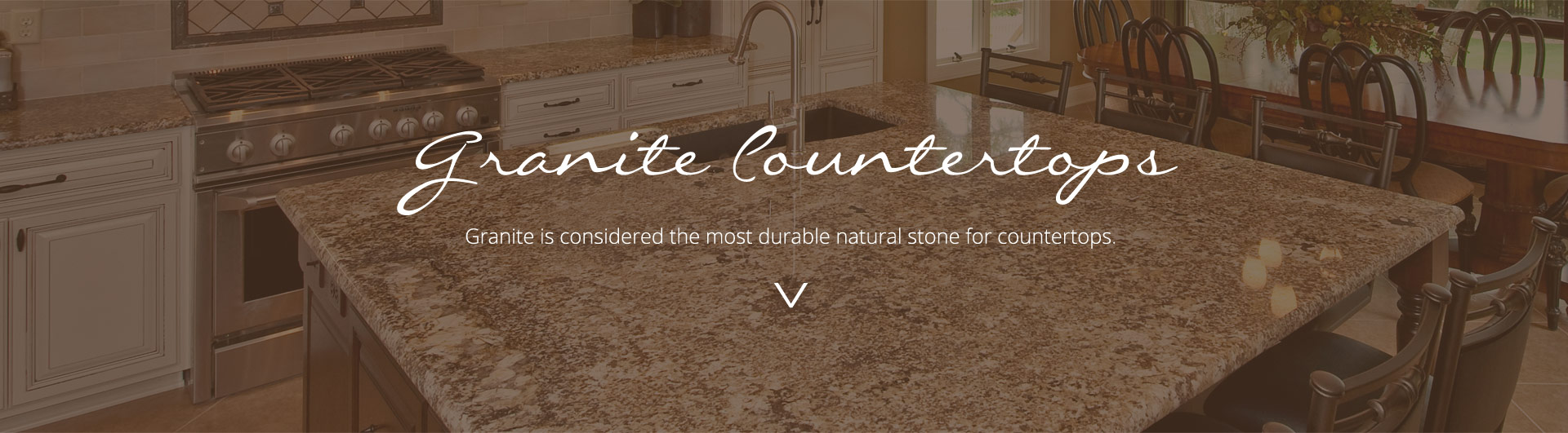 Granite is considered the most durable natural stone for countertops.